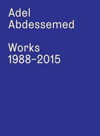 Adel Abdessemed: Works 1988-2015
