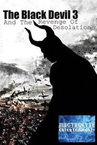 The Black Devil 3: And the Revenge of Desolation