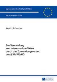 Die Vermeidung Von Interessenkonflikten Durch Das Zuwendungsverbot Des § 31d Wphg