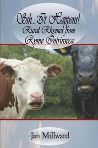 Ssh..It Happens! Rural Rhymes from Ryme Intrinseca