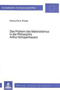 Das Problem Des Materialismus in Der Philosophie Arthur Schopenhauers