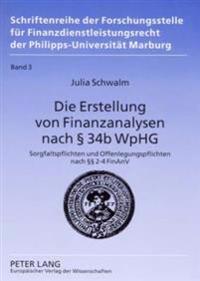 Die Erstellung Von Finanzanalysen Nach § 34b Wphg: Sorgfaltspflichten Und Offenlegungspflichten Nach §§ 2-4 Finanv