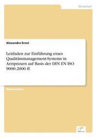 Leitfaden Zur Einfuhrung Eines Qualitatsmanagement-Systems in Arztpraxen Auf Basis Der Din En ISO 9000
