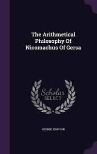 The Arithmetical Philosophy of Nicomachus of Gersa