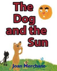 The Dog and the Sun: Picture Book about Bedtime Stories for Your Kids to Have Pleasant Minds and Good Sleep AIDS