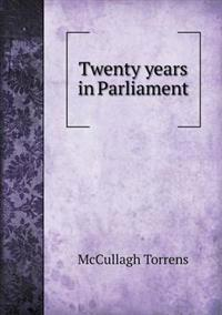 Twenty Years in Parliament
