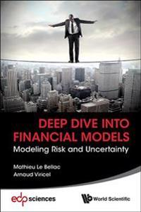 Deep Dive Into Financial Models: Modeling Risk And Uncertainty