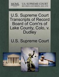 U.S. Supreme Court Transcripts of Record Board of Com'rs of Lake County, Colo, V. Dudley