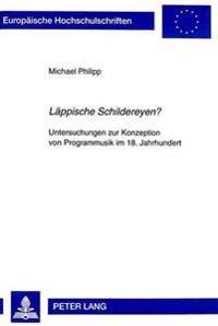 Laeppische Schildereyen?: Untersuchungen Zur Konzeption Von Programmusik Im 18. Jahrhundert