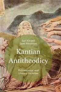 Kantian Antitheodicy: Philosophical and Literary Varieties