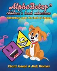 Alphabetzy Children's Book Adventure: Alphabetzy Visits the Land of Shapes