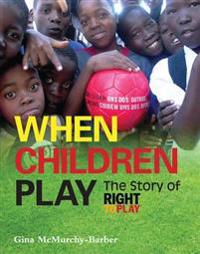 When Children Play: The Story of Right to Play