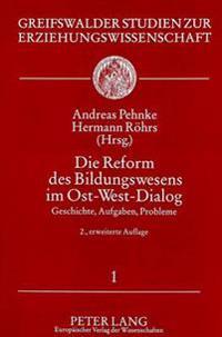 Die Reform Des Bildungswesens Im Ost-West-Dialog: Geschichte, Aufgaben, Probleme