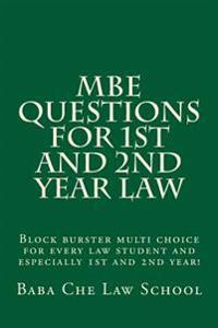 MBE Questions for 1st and 2nd Year Law: Block Burster Multi Choice for Every Law Student and Especially 1st and 2nd Year!
