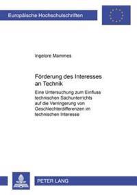 Foerderung Des Interesses an Technik: Eine Untersuchung Zum Einfluss Technischen Sachunterrichts Auf Die Verringerung Von Geschlechterdifferenzen Im T