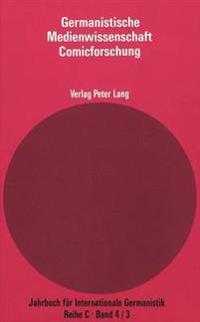 Germanistische Medienwissenschaft: Teil 3. Siegfried Zielinski, Reiner Matzker (Hrsg.). Comicforschung in Der Bundesrepublik Deutschland. 1945-1984