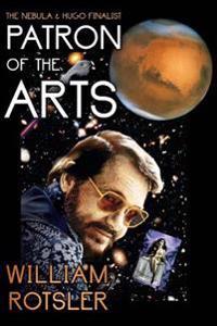 Patron of the Arts: The Hugo and Nebula Finalist Novel