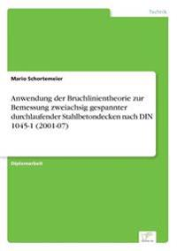 Anwendung Der Bruchlinientheorie Zur Bemessung Zweiachsig Gespannter Durchlaufender Stahlbetondecken Nach Din 1045-1 (2001-07)