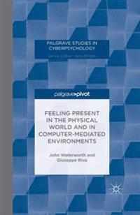 Feeling Present in the Physical World and in Computer-mediated Environments