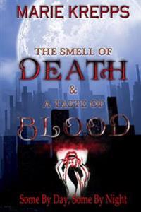 The Smell of Death & a Taste of Blood
