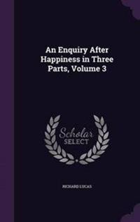 An Enquiry After Happiness in Three Parts, Volume 3