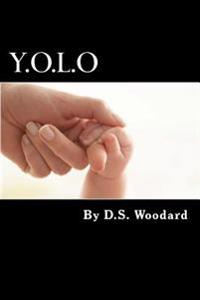 Y.O.L.O: 5 Steps to Living Your Dreams