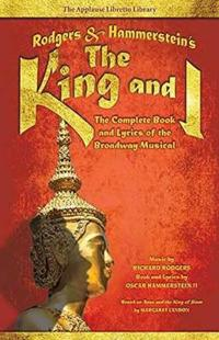 Rodgers & Hammerstein's the King and I: The Complete Book and Lyrics of the Broadway Musical