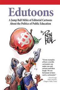 Edutoons: A Jumpball Melee of Editorial Cartoons about the Politics of Public Education