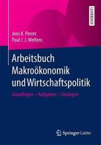 Arbeitsbuch Makrooekonomik Und Wirtschaftspolitik