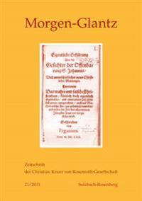 Morgen-Glantz 21/2011: Zeitschrift Der Christian Knorr Von Rosenroth-Gesellschaft