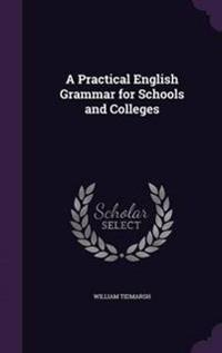 A Practical English Grammar for Schools and Colleges