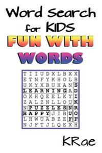 Word Search for Kids: Fun with Words