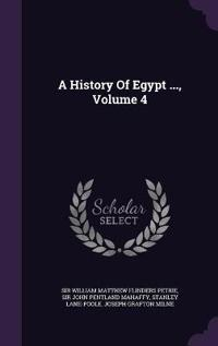 A History of Egypt ..., Volume 4