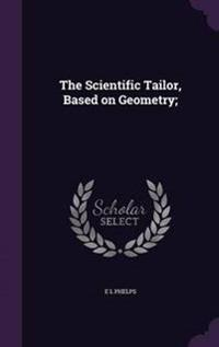 The Scientific Tailor, Based on Geometry;