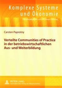 Verteilte «communities of Practice» in Der Betriebswirtschaftlichen Aus- Und Weiterbildung