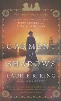 Garment of Shadows: A Novel of Suspense Featuring Mary Russell and Sherlock Holmes