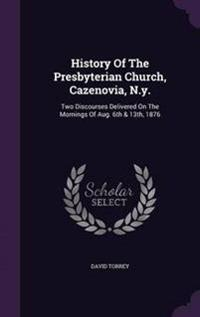 History of the Presbyterian Church, Cazenovia, N.Y.