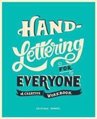 Hand-lettering for everyone - a creative workbook