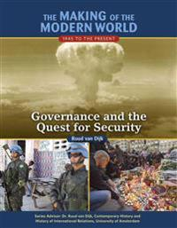 The Making of the Modern World: 1945 to the Present: Governance and the Quest for Security
