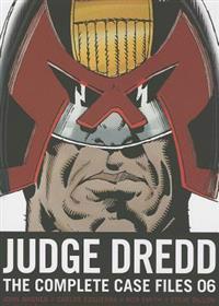 Judge Dredd: The Complete Case Files 06
