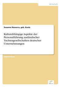 Kulturabhangige Aspekte Der Personalfuhrung Auslandischer Tochtergesellschaften Deutscher Unternehmungen
