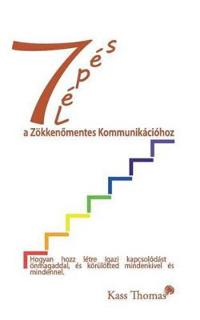 ?7 Le´pe´s a Zo¨kkeno?mentes Kommunika´cio´hoz - 7 Steps to Flawless Communication (Hungarian)