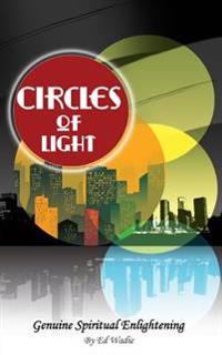 Circles of Light: Genuine Spiritual Enlightening