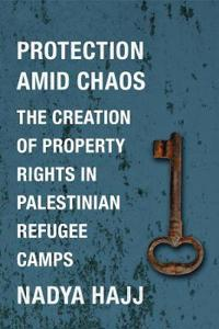 Protection Amid Chaos: The Creation of Property Rights in Palestinian Refugee Camps