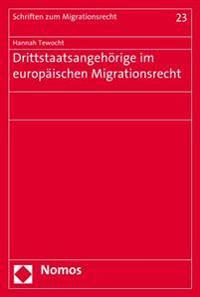 Drittstaatsangehorige Im Europaischen Migrationsrecht