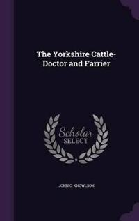 The Yorkshire Cattle-Doctor and Farrier