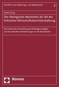 Der Okologische Warentest ALS Teil Der Kritischen Wirtschaftsberichterstattung: Die Historische Entwicklung Der Rechtsgrundlagen Und Die Aktuellen Anf