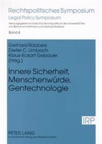Innere Sicherheit, Menschenwuerde, Gentechnologie: Kolloquium Aus Anlass Des 80. Geburtstages Von Ernst Benda Am 22. Januar 2005 in Trier