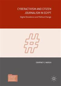 Cyberactivism and Citizen Journalism in Egypt