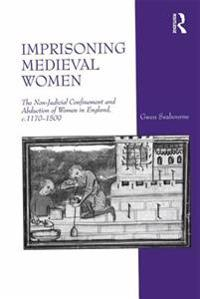 Imprisoning Medieval Women